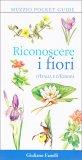 Riconoscere i Fiori d'Italia e d'Europa - Libro