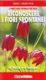 Riconoscere i Fiori Spontanei d'Italia e d'Europa — Libro