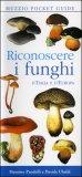 Riconoscere i Funghi d'Italia e d'Europa