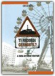 TI RICORDI CERNOBYL? di Lucia Venturi