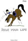 Ride Your Life  - Libro