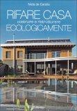 Rifare Casa - Costruire e Ristrutturare Ecologicamente