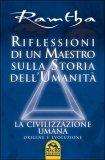 Riflessioni di un Maestro Sulla Storia dell'Umanità  - Libro