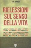 RIFLESSIONI SUL SENSO DELLA VITA — 10 domande a 100 personaggi - 1000 risposte a confronto di Ivo Nardi