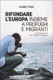 Rifondare l'Europa Insieme a Profughi e Migranti - Libro