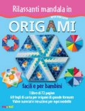 Rilassanti Mandala in Origami - Facili e per Bambini - Cofanetto