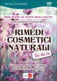 Rimedi e Cosmetici Naturali Fai da Te - DVD