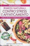 Rimedi Naturali contro Stress e Affaticamento - Libro