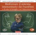 Rinforzare il Sistema Immunitario dei Bambini e di tutta la Famiglia con l'Alimentazione - Libro