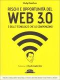 Rischi e Opportunità del Web 3.0 e delle Tecnologie che lo Compongono  - Libro