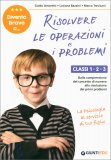 Risolvere le Operazioni e i Problemi - Classi 1/2/3° - Libro