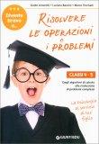 Risolvere le Operazioni e i Problemi - Classi 4/5° - Libro