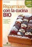 Risparmiare con la Cucina Bio  - Libro