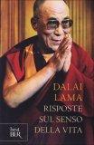 RISPOSTE SUL SENSO DELLA VITA di Dalai Lama (Bhiksu Tenzin Gyatso)