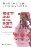 Risultati Solidi in una Società Liquida - Libro