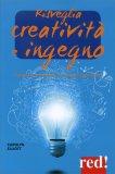 Risveglia Creatività e Ingegno  - Libro