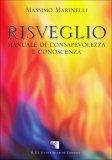 RISVEGLIO  — Manuale di Consapevolezza e Conoscenza di Massimo Marinelli