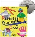 Ritaglia Dipingi e ... Crea + CD con i Modelli da Stampare