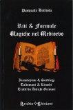 Riti & Formule Magiche nel Medioevo - Libro