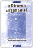 Il Ritorno all'Umanità - Viaggio alchemico interiore