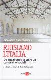 Riusiamo L'Italia - Da Spazi Vuoti a Start-up Culturali e Sociali - Libro