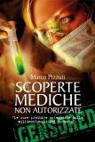 SCOPERTE MEDICHE NON AUTORIZZATE  — Le cure proibite osteggiate dalle multinazionali del farmaco di Marco Pizzuti
