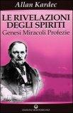 Le Rivelazioni degli Spiriti - Vol. 1