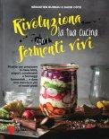 Rivoluziona la tua Cucina con i Fermenti Vivi