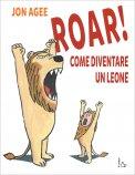 Roar! Come Diventare un Leone - Libro