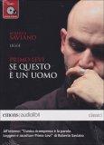 Roberto Saviano Legge Primo Levi se Questo è un Uomo - CD Mp3