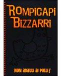 Rompicapi Bizzarri - Arancione - Non Adatti ai Polli!  - Libro