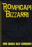 Rompicapi Bizzarri - Giallo - Non Adatti alle Lumache!