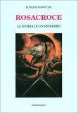 Rosacroce - La Storia di un Pensiero — Libro