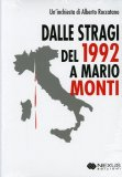 Dalle Stragi del 1992 a Mario Monti