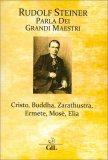 Rudolf Steiner parla dei Grandi Maestri — Libro