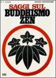 Saggi sul Buddhismo Zen. Vol. 3 - Libro