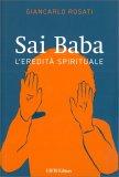 SAI BABA — L'Eredità Spirituale di Giancarlo Rosati