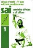 Sai. Vol. 1: Tecniche di Base e Difesa  - Libro