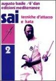 Sai. Vol. 2: Tecniche d'Attacco e Kata  - Libro