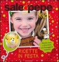 Sale & Pepe Kids - Ricette in Festa  - Libro