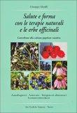 Salute e Forma con le Terapie Naturali e le Erbe Officinali  - Libro