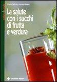 La Salute con i Succhi di Frutta e Verdura — Libro