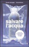 SALVARE L'ACQUA Contro la privatizzazione dell'acqua in Italia di Claidio Jampaglia, Emilio Molinari