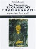 San Francesco e i Crimini dei Francescani  - Libro