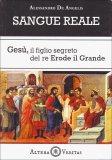 Sangue Reale - Gesù, il figlio segreto del re Erode il Grande - Libro