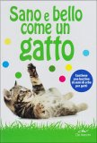 Sano e Bello come un Gatto  — Libro