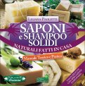 Saponi e Shampoo Solidi, Naturali, Fatti in Casa  - Libro