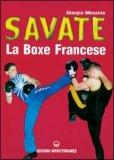Savate - La Boxe Francese  - Libro