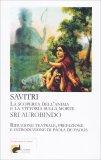Savitri - La Scoperta dell'Anima e la Vittoria sulla Morte - Libro