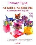 Scatole Scatoline e Scatolette in Origami - Libro